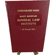 Rocky Mountain Mineral Law Institute Consolidated Index 1st through 10th