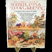 The Complete Book of Houseplants and Indoor Gardening