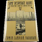 "=1st Edition= Edwin Campion Vaughan: ""Some Desperate Glory"" =British="