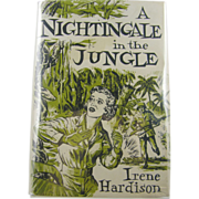 "=Signed 1st Edition= Irene Hardison, RN: ""A Nightingale in the Jungle"" 1954"