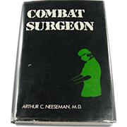 "=Signed 1st Edition= Arthur C. Neeseman, MD: ""Combat Surgeon"""
