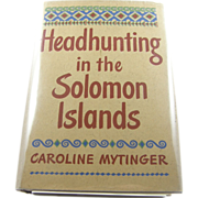 "=1st Edition= Caroline Mytinger: ""Headhunting in the Solomon Islands"""