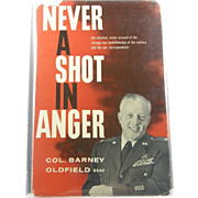 SIGNED 1st edition: Never a Shot in Anger by Col. Oldfield, USAF