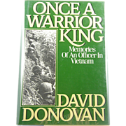 "=1st Edition= David Donovan: ""Once a Warrior King: Memories of an Officer in Vietnam"""