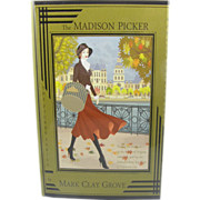 =Signed 1st Edition= Hardback: The Madison Picker by Mark Clay Grove