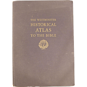 Huge Book: The Westminster Historical Atlas to the Bible, Dated 1945