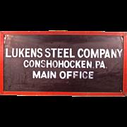 Amazing Original Lukens Steel Office Sign. Museum Piece!