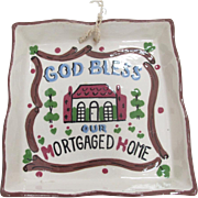 """SALE Vtg Cleminsons California Hand Painted Wall Plaque """"God Bless our Mortaged Home"""""""