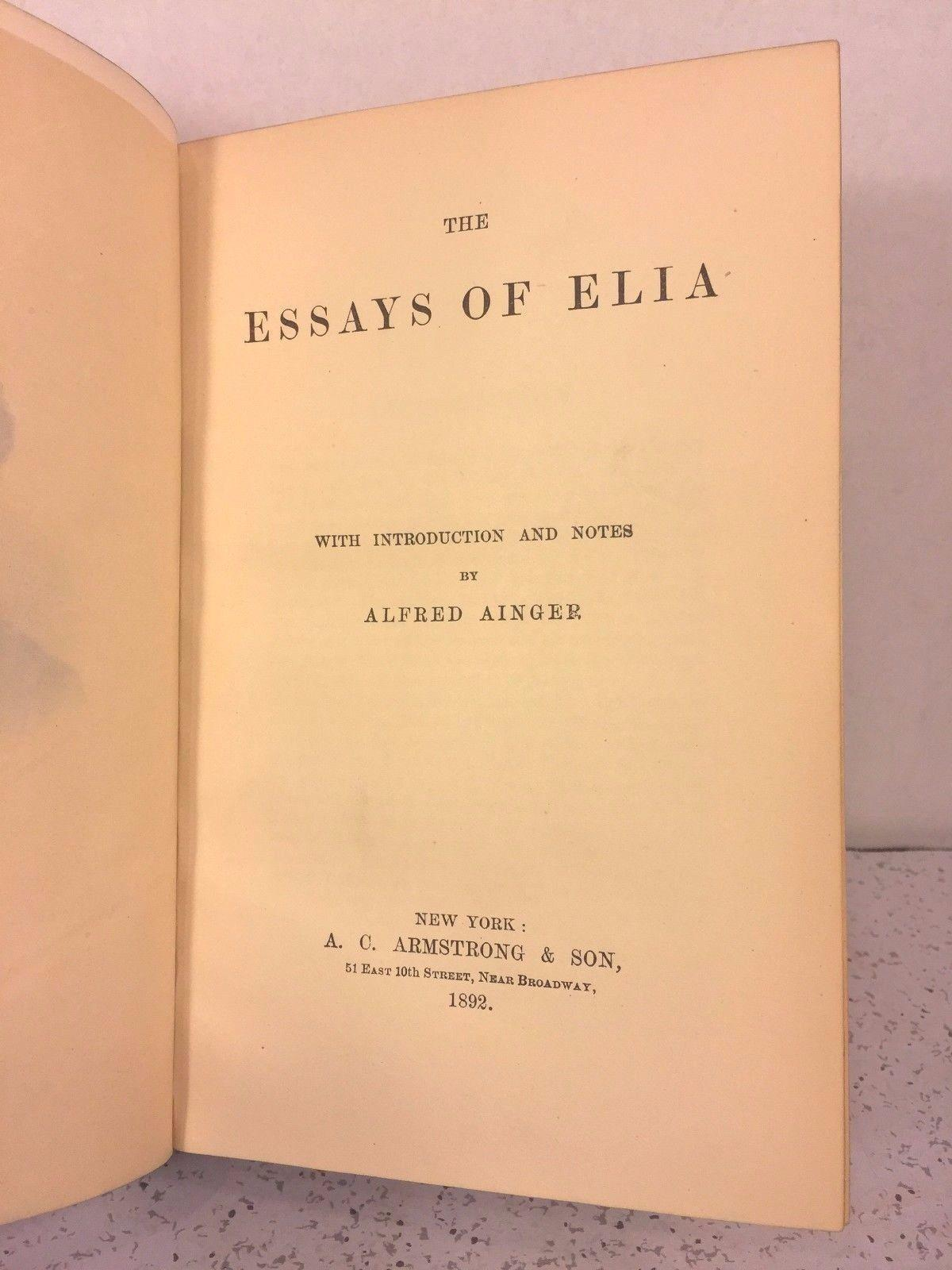 """essays of elia analysis Becka crayton 13 september 2016 engl 3214-001 analysis of """"old china"""" by charles lamb charles' lamb's old china comes from a collection of his writings called, elia and the last essays of elia in this specific piece, he focuses on the beauty of old china."""