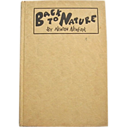 Signed 1911 Back to Nature 1st Edition Humor by Newkirk