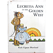 1943 Edition Lucretia Ann in the Golden West by Oregon's Ruth Gipson Plowhead
