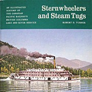 Sternwheelers and Steam Tugs: An Illustrated History of the Canadian Pacific Railway's British