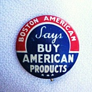 SOLD WWII Era Boston American Says Buy American Products Pin Button Pinback