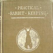 Rare 1st Edition Practical Rabbit Keeping by Farrington