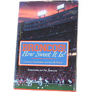"Signed Autographed by the Authors Broncos Book ""How Sweet It Is!"