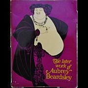 The Later Work of Aubrey Beardsley w/ 174 Plates Art Book