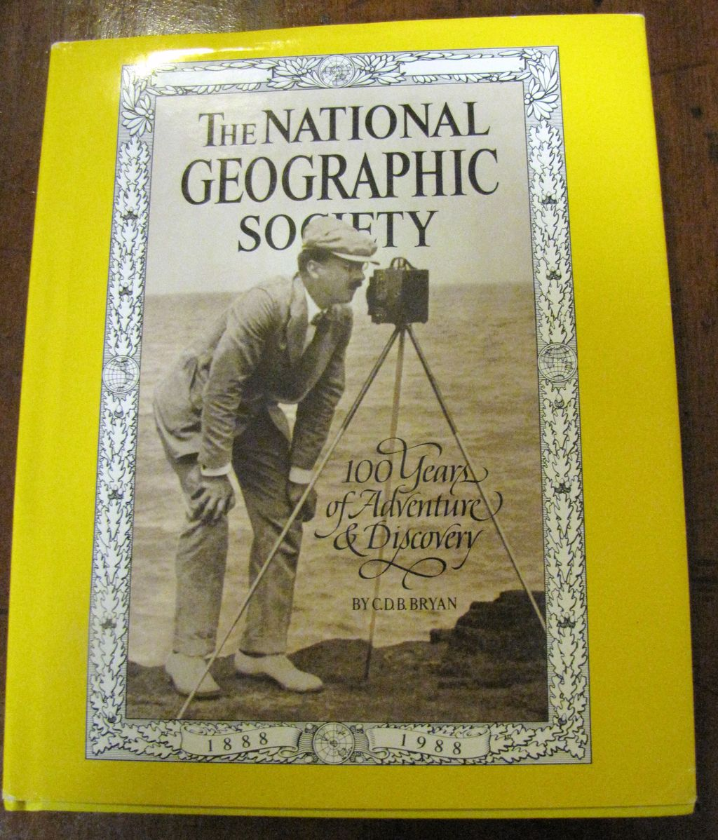 National Geographic Society: 100 Years of Adventure and Discovery 1888 to 1988