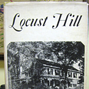 Locust Hill, Narrative Life of Ante-bellum Mansion and Plantation‏