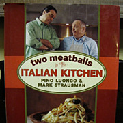 Two Meatballs in the Italian Kitchen by Mark Strausman and Pino Luongo