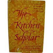 The Kitchen Scholar by Malvin a Kinard and Marjorie Blanchard, stated 1st Edition