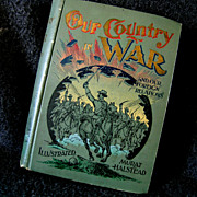 1898 Book * Our Country at War  *  by Murat Halstead