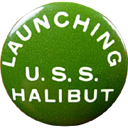 WWII US Navy USS Halibut Launching Pinback Button Dec, 3, 1941 Original!