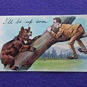 SOLD Antique I'LL BE UP SOON Bear & Man Estate Comic Postcard
