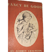 1st 1941 Fancy Be Good Audrey Chambers illus Kittens Free P&I US Buyers