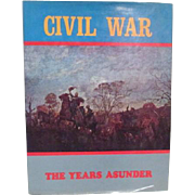 Civil War The Years Asunder