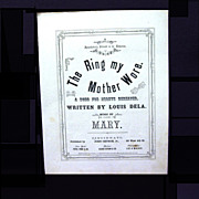 """Civil War Sheet Music, 'The Ring my Mother Wore"""", 1860"""