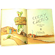1946 COCKY CACTUS by Western Illustrator and Author, Carolyn Ten Eyck Appleton