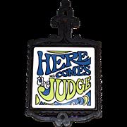 "SALE 1960/70s ""Here Comes The Judge"" Kitchen Trivet"