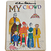 SALE 1970 Chas Addams MY CROWD Cartoon Collection Hardcover Book w/ DJ FIRST EDITION