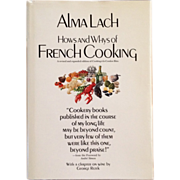 Hows And Whys Of French Cooking - Inscribed by Alma Lach