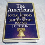 The americans a social history of the united states 1587-1914 J.C.Furnas