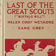 SOLD Last Of The Great Scouts, Zane Grey & Helen Cody Wetmore