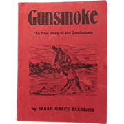 1954 Author Signed Book GUNSMOKE by Sarah Grace Bakarich The True Story of Old Tombstone ...
