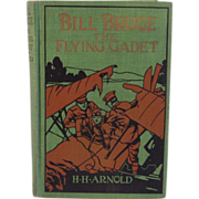 SOLD 1928 Bill Bruce the Flying Cadet by Major Henry Arnold - The Aviator Series