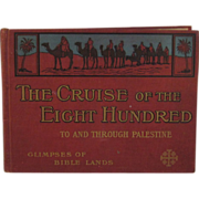 1905 The Cruise of the Eight Hundred To and Through Palestine Book - Glimpses of Bible ...