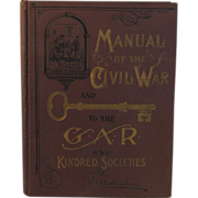 1899 Book Manual of the Civil War and Key to the GAR and Kindred Societies ...