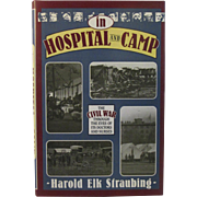 In Hospital and Camp The Civil War Through the Eyes of its Doctors and Nurses ...