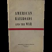 1943 American Railroads and the War World War II WWII