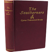 SOLD 1903 Civil War Book - The Southerners by Cyrus Townsend Brady