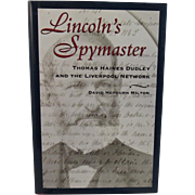 SOLD Lincoln's Spymaster - Thomas Haines Dudley and the Liverpool Network - FIRST EDITION Book