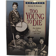 SOLD Too Young to Die - Boy Soldiers of the Union Army by Dennis Keesee - Civil War Book - Aut