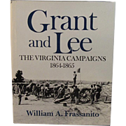 SOLD Grant and Lee The Virginia Campaigns 1864 - 1865 by William Frassanito Author Signed Civi