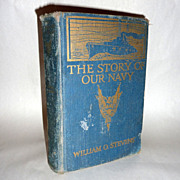 SOLD 1918 Original Book – The Story of Our Navy – William O. Stevens – Harper Brothers