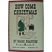 How Come Christmas Hardback Book By Roark Bradford 1948