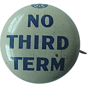 Wendell Wilkie Pin Back Pinback Political Button No Third Term