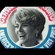 Graldine Ferraro Political Button